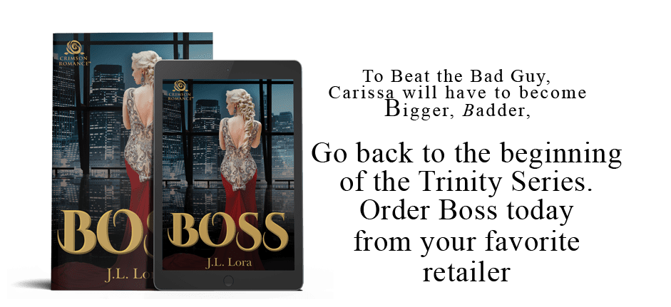 Boss is the first book of the Trinity Series